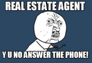 real estate meme - y u no answer phone