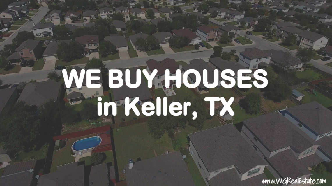 We Buy Houses for CASH in Keller, TX.