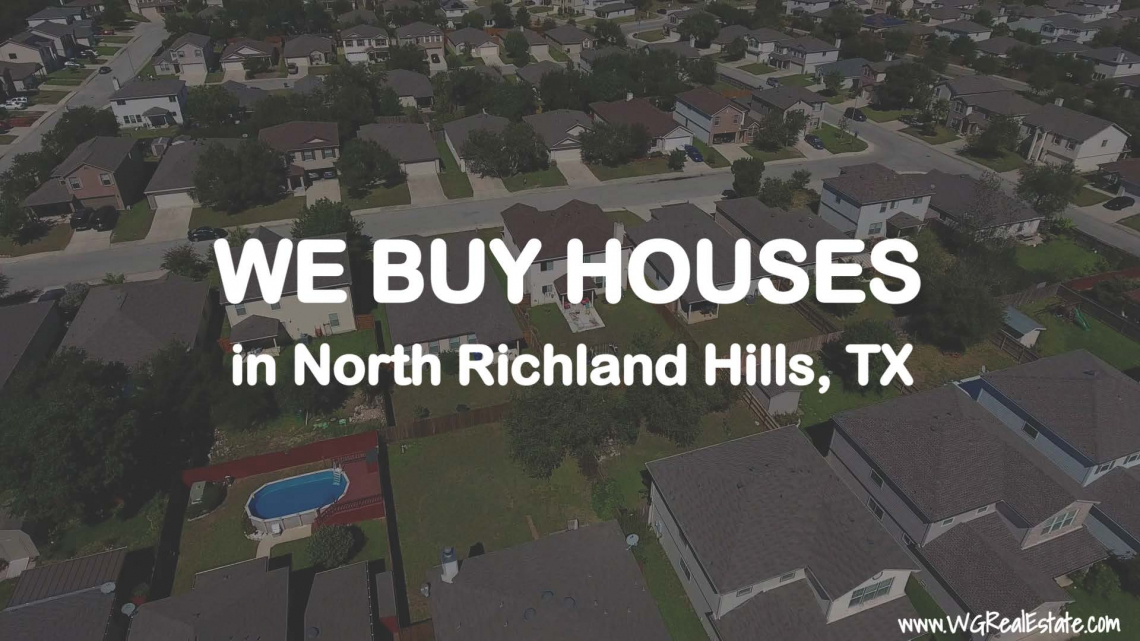 We Buy Houses for CASH in North Richland Hills, TX.