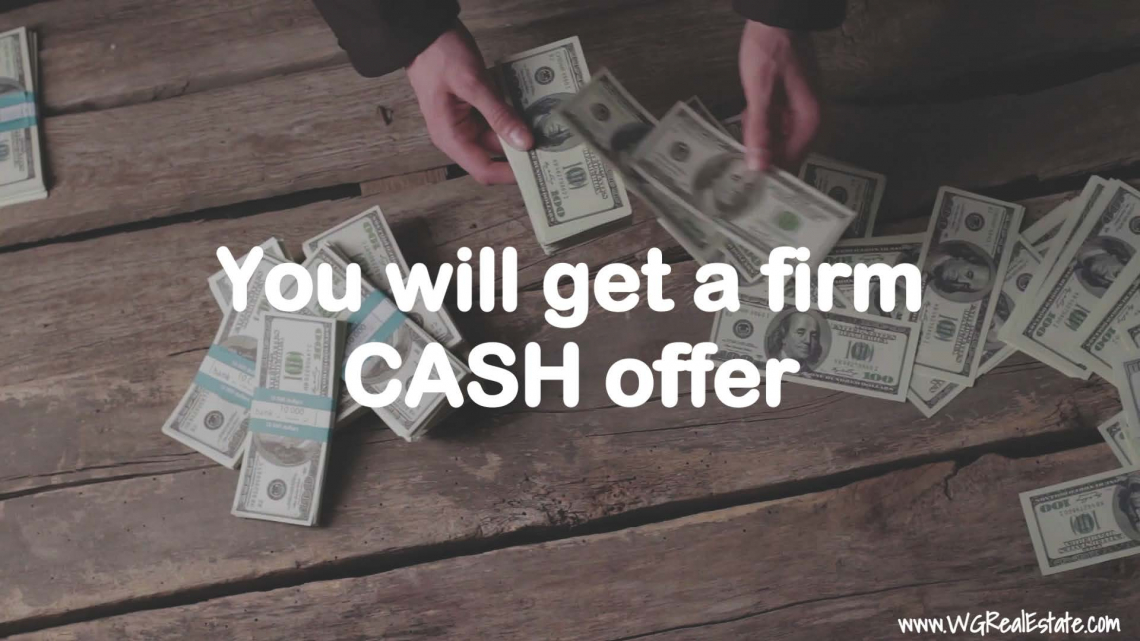 You Will Get a Firm Cash Offer.