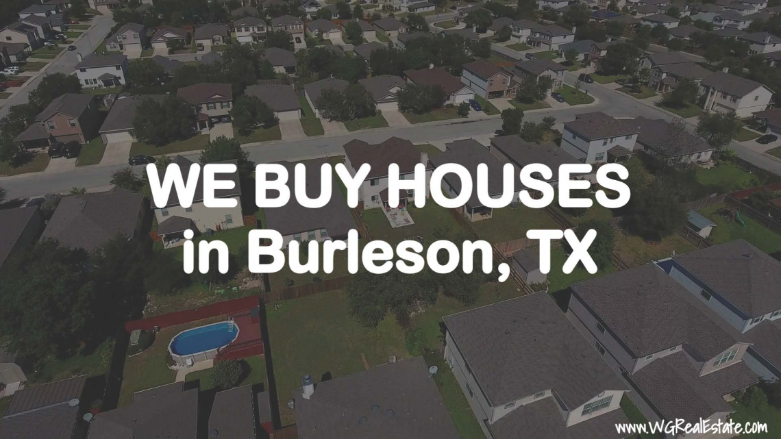 We Buy Houses for CASH in Burleson, TX.