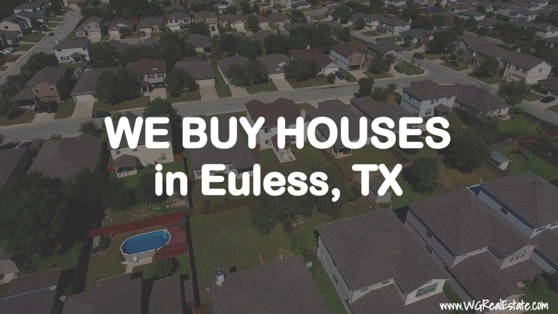 We Buy Houses for CASH in Euless, TX.
