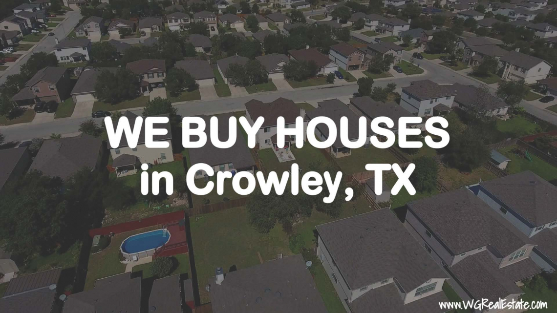 We Buy Houses for CASH in Crowley, TX.
