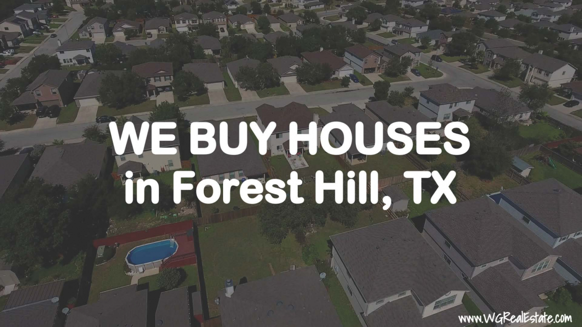 We Buy Houses for CASH in Forest Hill, TX.