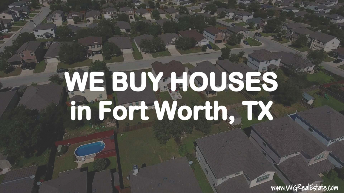 We Buy Houses for CASH in Fort Worth, TX.
